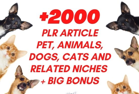 I will provide 2050 PLR article of pet dog cats niche with big bonus