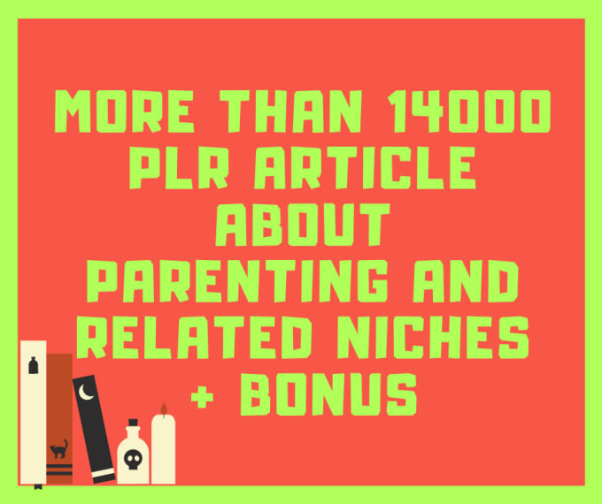 I will provide VIP content of 14000 parenting plr articles