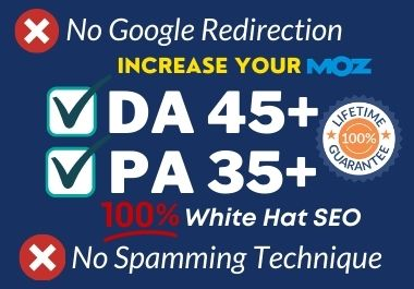 Increase Domain Authority Moz DA 45+ & PA 35+ by White Hat SEO