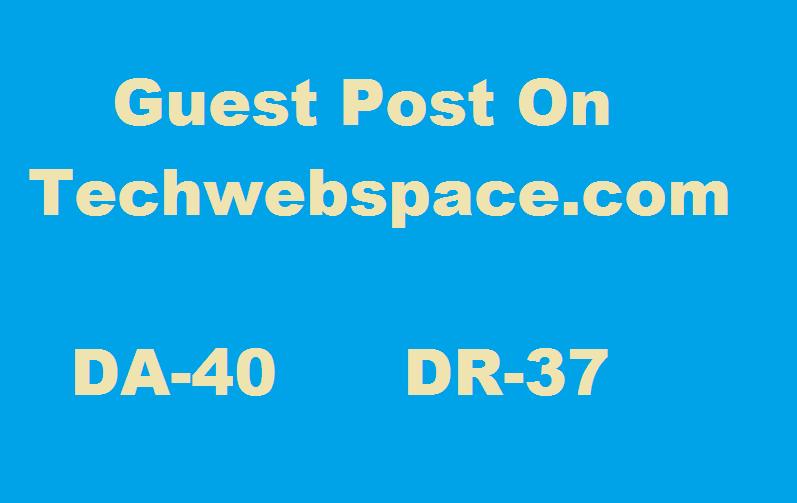 Publish a guest post on techwebspace. com
