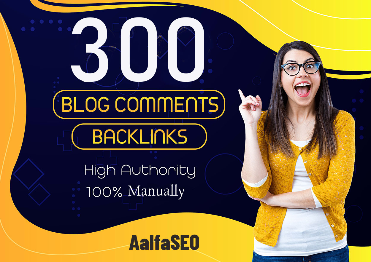 Manually DO 301 High DA TF Instant Approval Blog Comments Permanent SEO Backlinks
