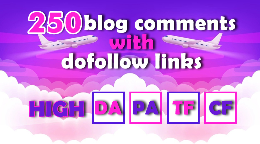 250 High Quality Blog Comments Backlinks Plus Dofollow Sites