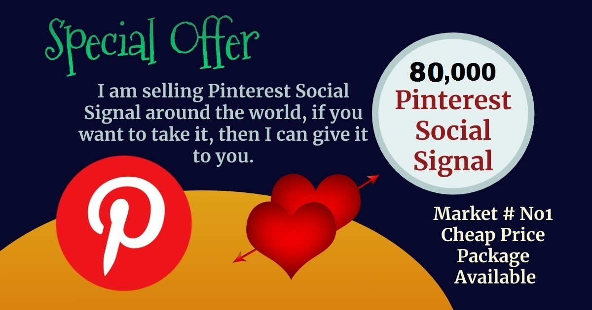 Best Service Offer 80,000 pinterest social signal SEO Boost Ranking Bookmark First Page Google