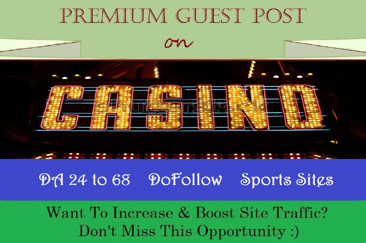 4 Casino Guest Posts on 4 HQ Sports Sites Limited Time Offer