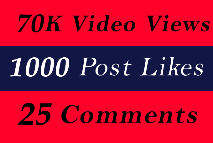 Quality 70K Video Views Or 1000 Likes Or 25 Comments for Bestest Promotion