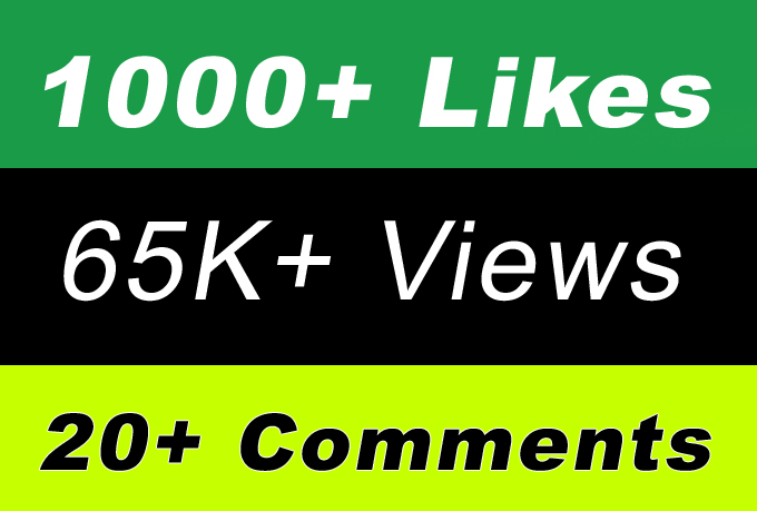 High Quality 65K Video Views Or 1000 Likes Or 20 Comments for Bestest Smm Marketing