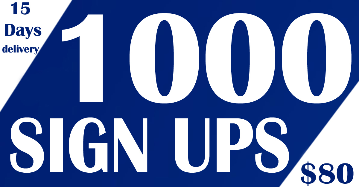 1000 Referral Signups or Affiliate Signups