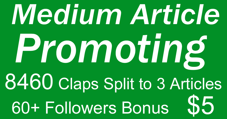 Medium Claps and Followers - 8460+ Claps to 3 Articles