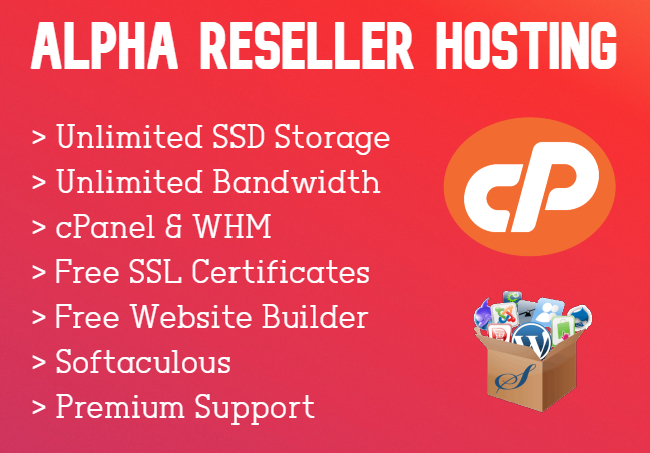 Alpha Reseller Hosting - Unlimited Accounts,  SSD Storage & Bandwidth with Many Features