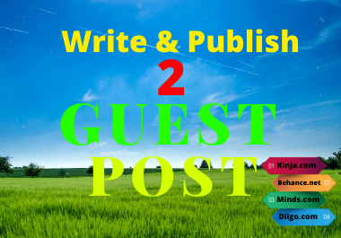 Write and publish 2 guest post in behance,  kinja