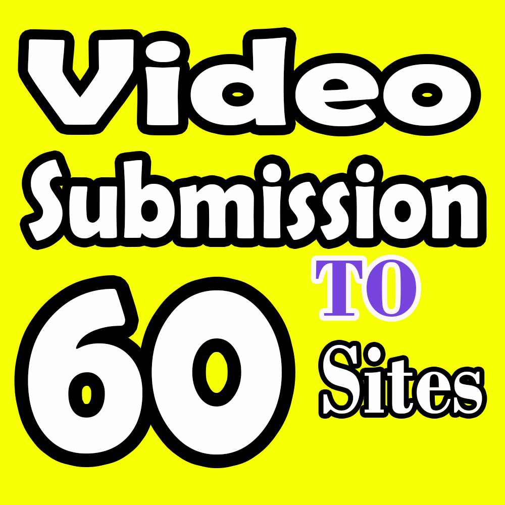 Video submission to 60 High DA PA Sites manually