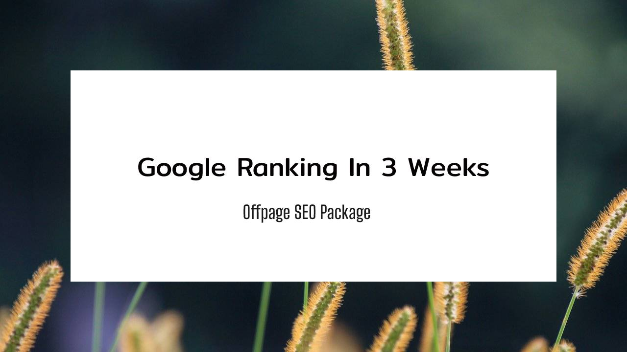 increase google ranking in 3 Weeks by off-page backlink package SEO fully safe