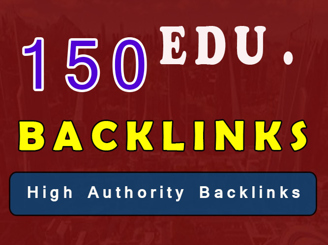 Get 150 EDU. Backlinks from high authority & trustworthy sites to get actual ranking help