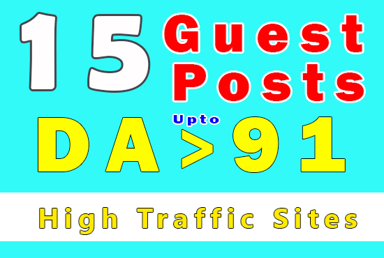 Get 15 guest posts DA +91 ON high traffic site posting with 30 BACKLINKS from 15 posts