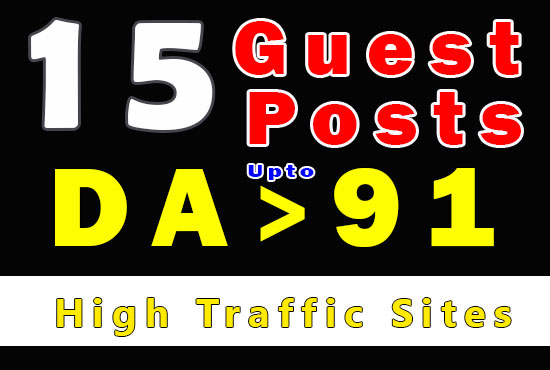 Get 15 guest posts DA +91 ON high traffic sites and posting with 30 BACKLINKS from 15 posts