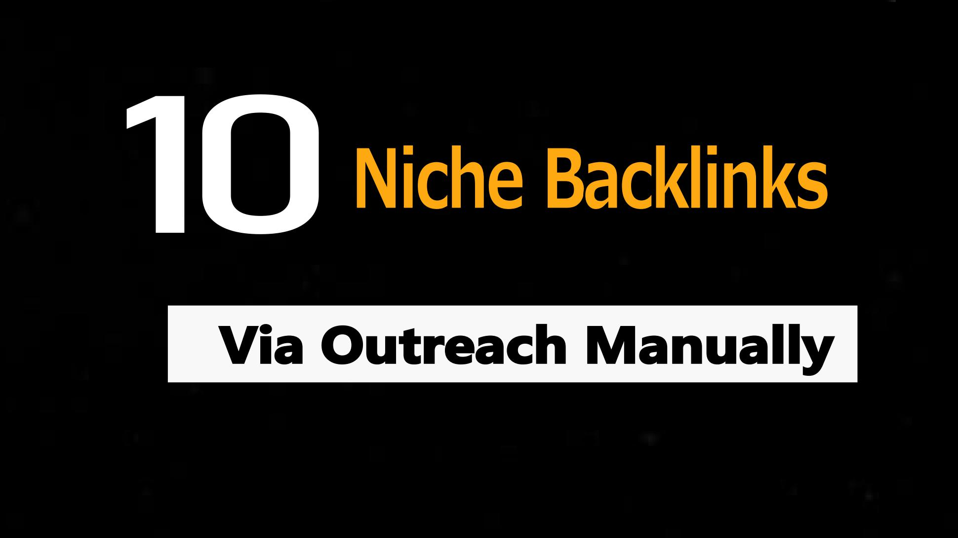 Niche specific Outreach blogging to get 10 best links from quality sites