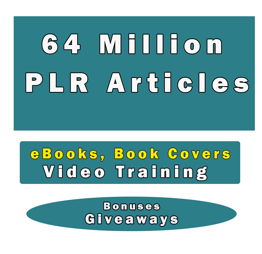 Get Millions of PLR Articles, eBooks, Book Covers, Video Training, Bonuses and Giveaways only