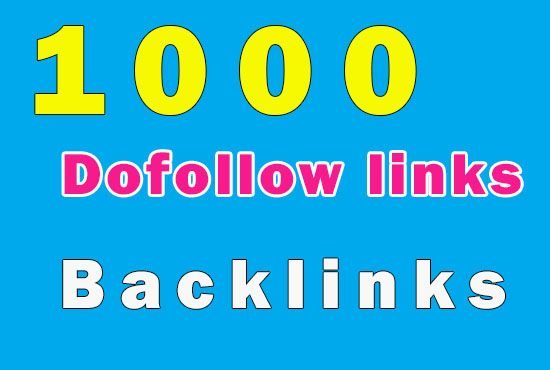 1000 Dofollow backlinks almost 95%+ do-follow and your anchor text will be used to get fast ranking