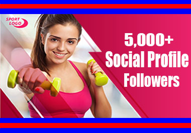 5000+Social Profile Followers High Quality Fast Delivery Just