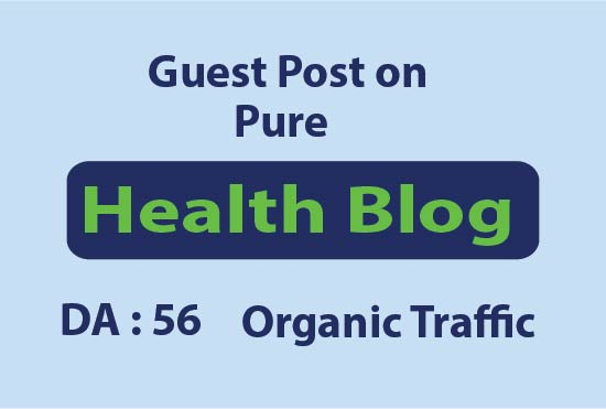 I Will Guest Post On My Organic Traffic Health Niche Blog With Dofollow Link
