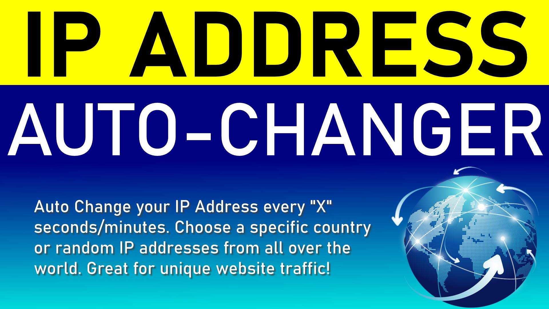 IP Address Auto-Changer for ANY Browser,  Application,  System - Worldwide IP Addresses