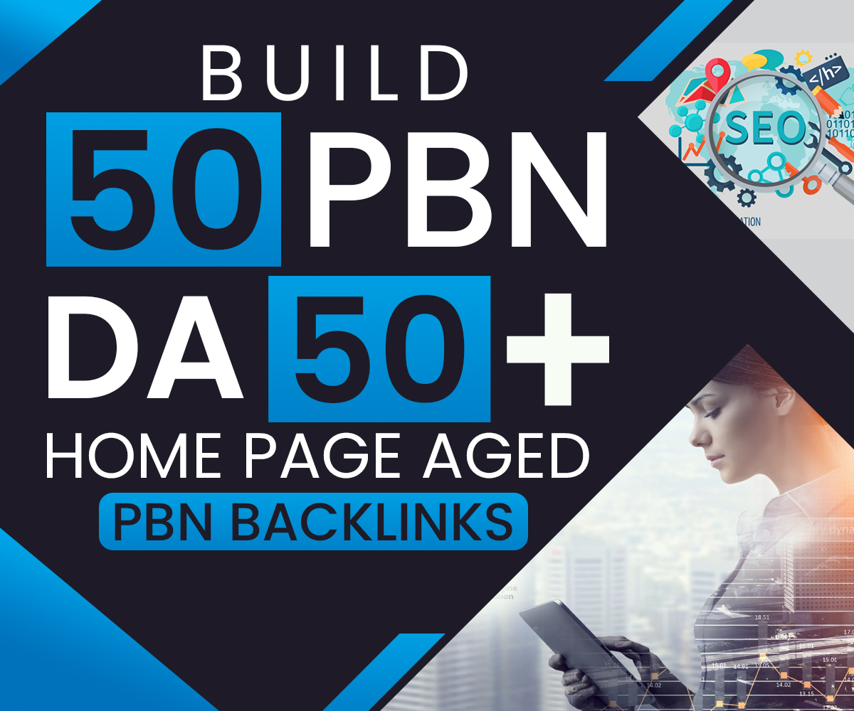 Build 50 PBN DA 50 PLUS Home Page Aged PBNs Backlinks