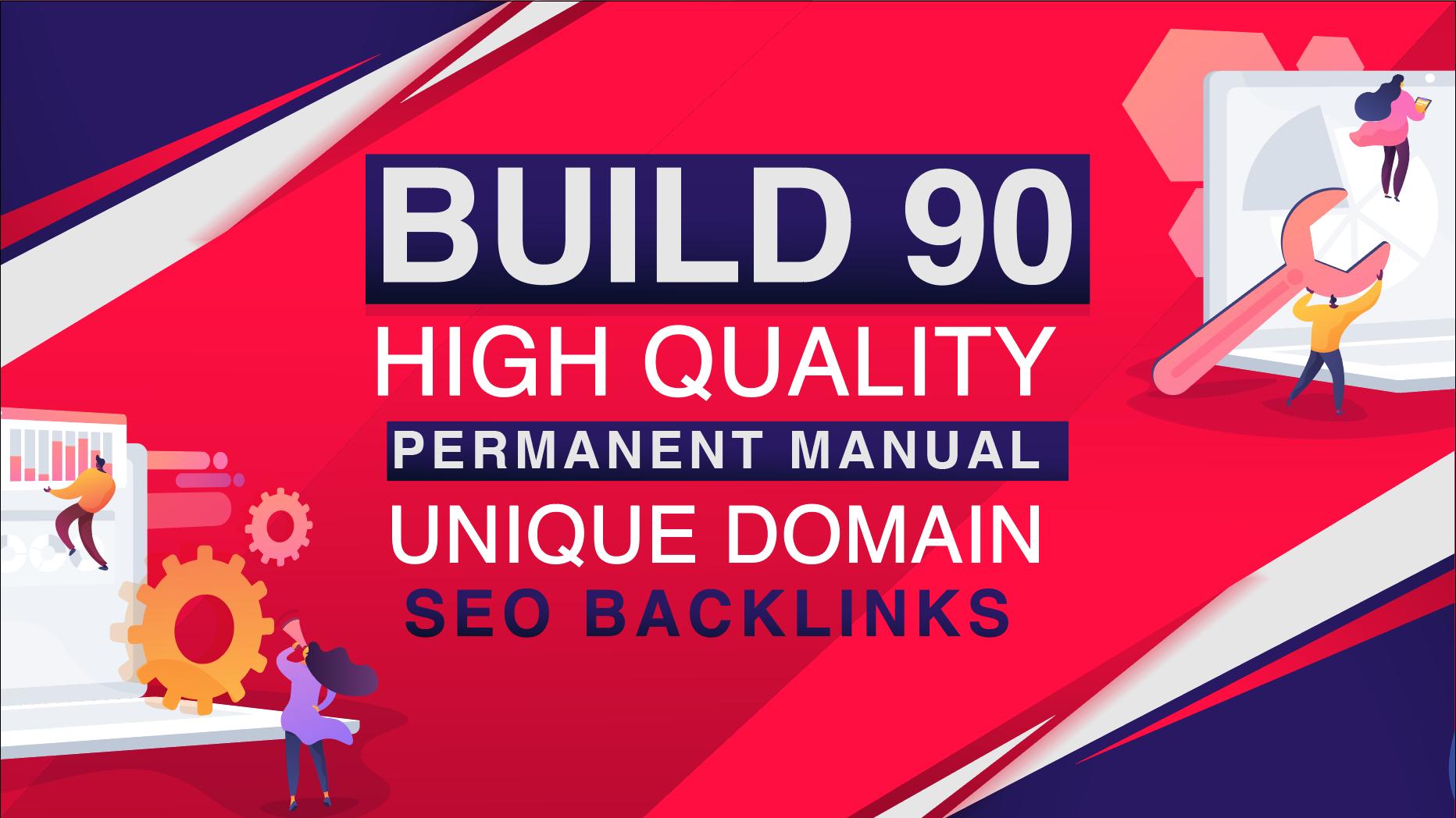 Build 90 High Quality Permanent Manual Unique Domain SEO Backlinks