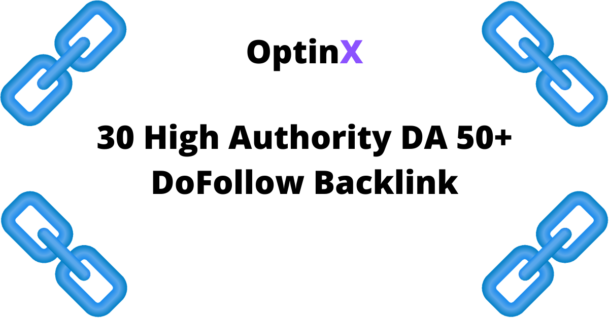 OptinX Google 1st Page Pusher,  Build 30 High Authority DA 50+ DoFollow Backlink