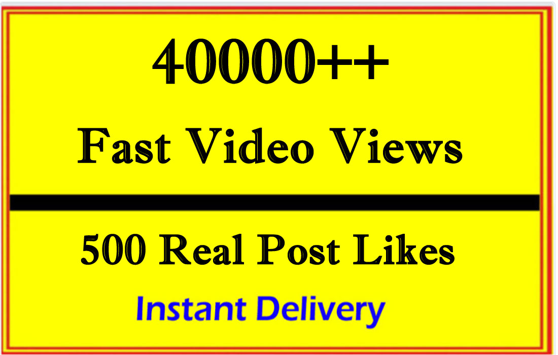 Very Fast 40000 Video Views or 500 Likes or 12 Comments in 1 Hour