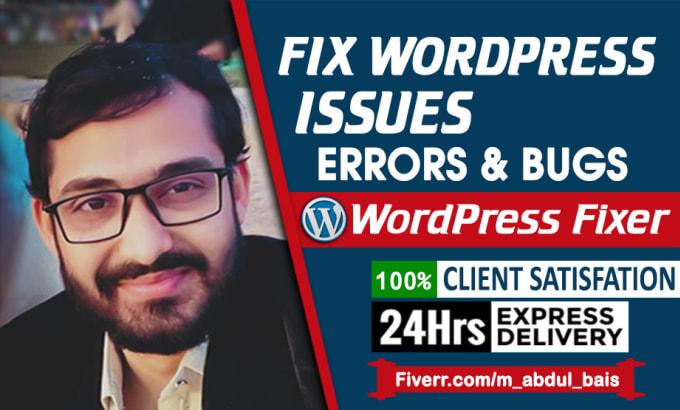 I will fix wordpress issues,  fix wordpress errors and bugs quickly