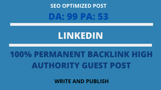I will write and publish guest post on Linkedin with high domain authority 99