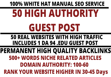 I will write and publish 50 high quality guest post on websites high domain authority 99-60