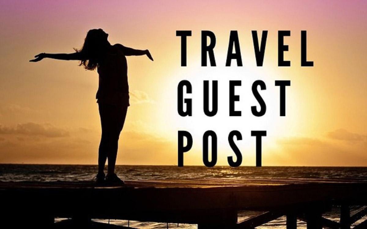 Travel Guest Post High DA Real Travel Blog High Traffic Dofollow Links