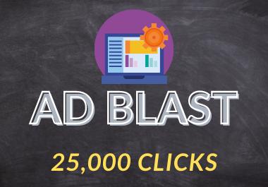 Your Ad Blast Until You Get 25K Clicks