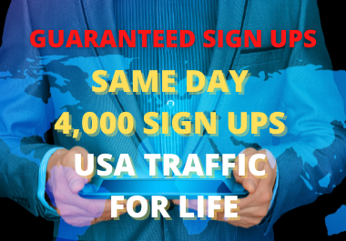 4,000 REAL SAME DAY SIGN UPS OVER 30 DAYS