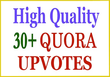 30+ HQ Quora Upvote,  Vote within Few Hours