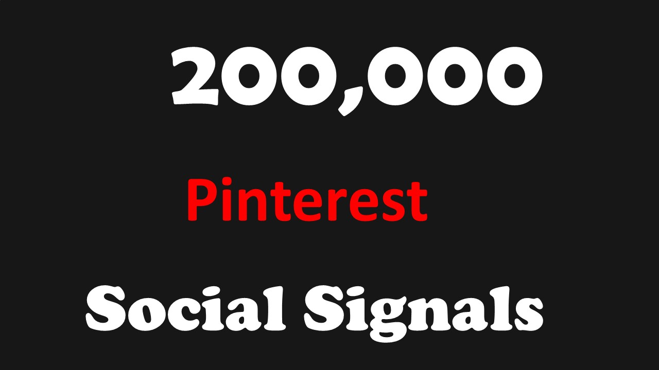 FASTEST 200,000 Pinterest SOCIAL SIGNALS TO YOUR WEBSITE FROM BLOG Sites