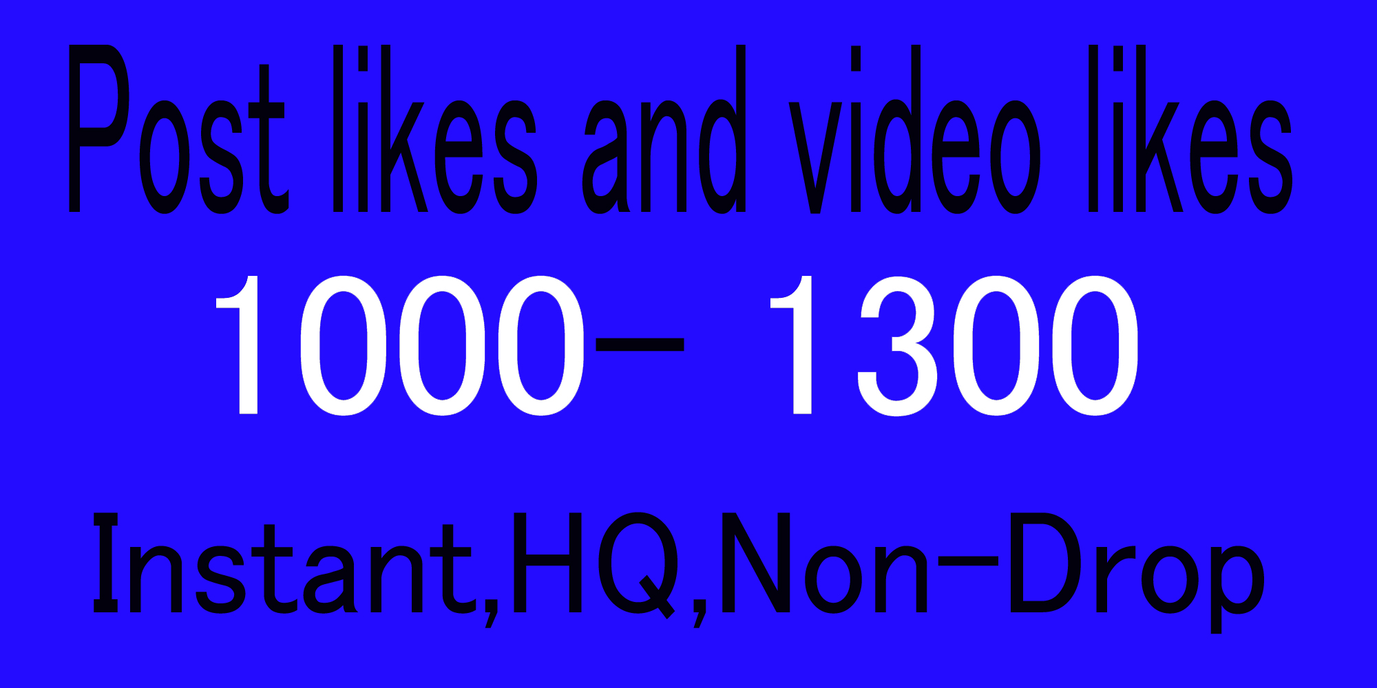 Get Non-drop Instantly HQ, Real 1000-1300 Social likes or video Promotion