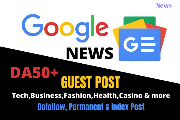 I Will Do High Quality Google News Approved Dofollow Guest Post Backlinks