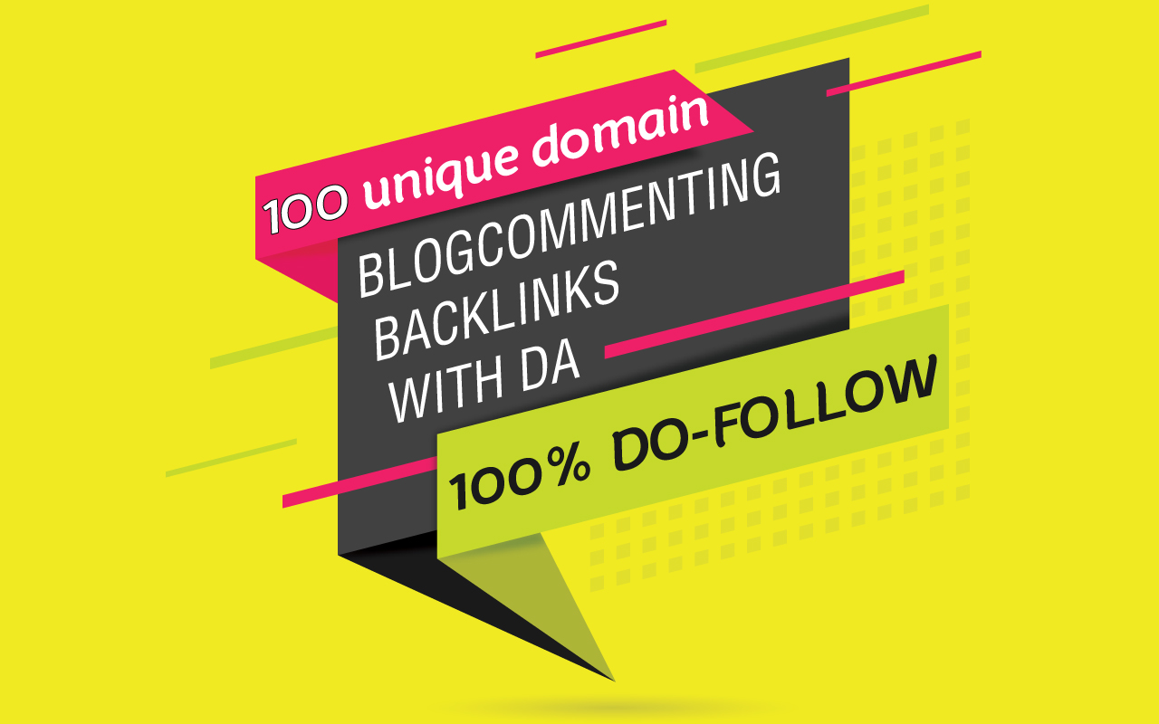 I make 100 unique domain blog commenting backlinks with High DA