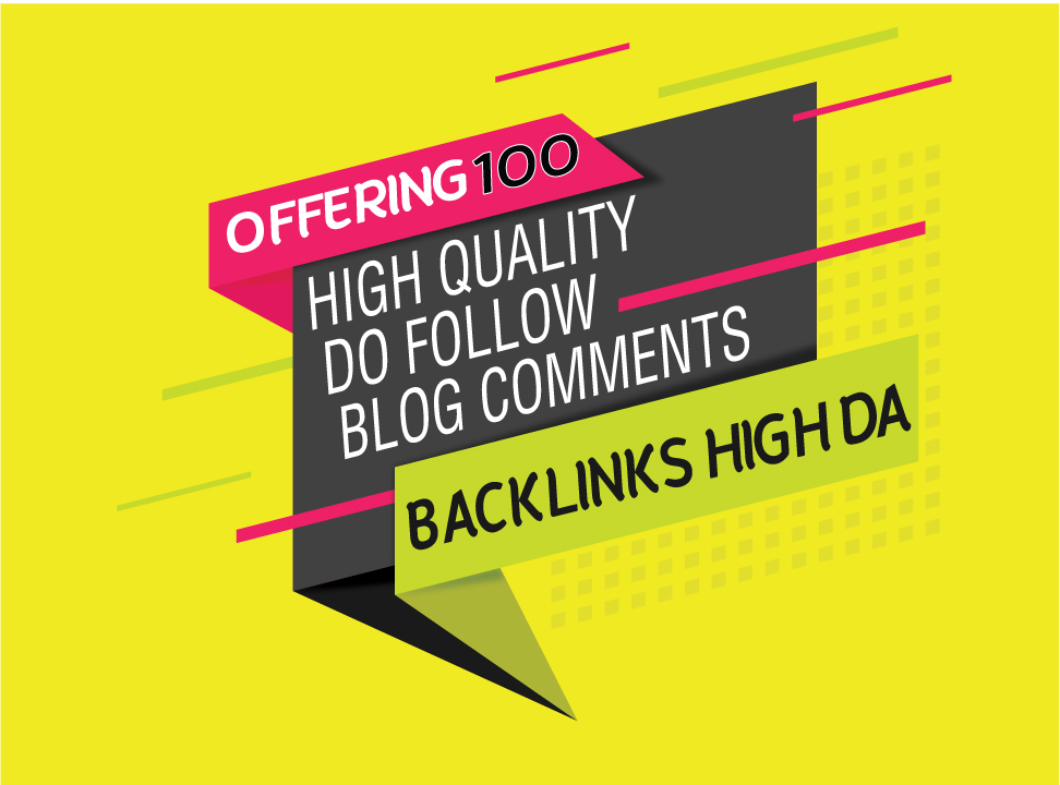offereing 100 high Quality dofollow blog commenting backlinks with High DA