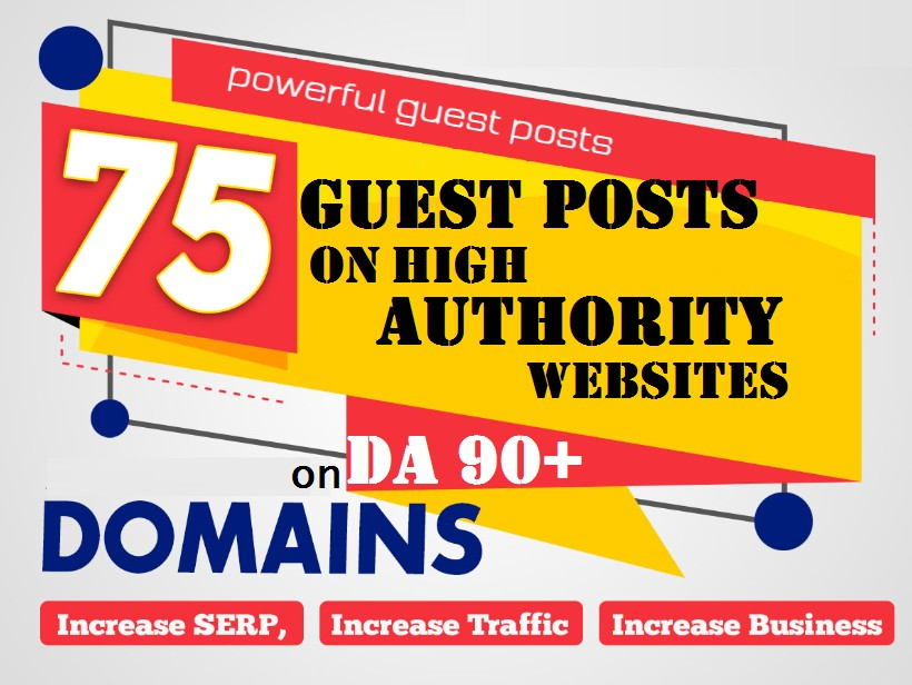 Get 75 guest posts from high DA authoritative websites