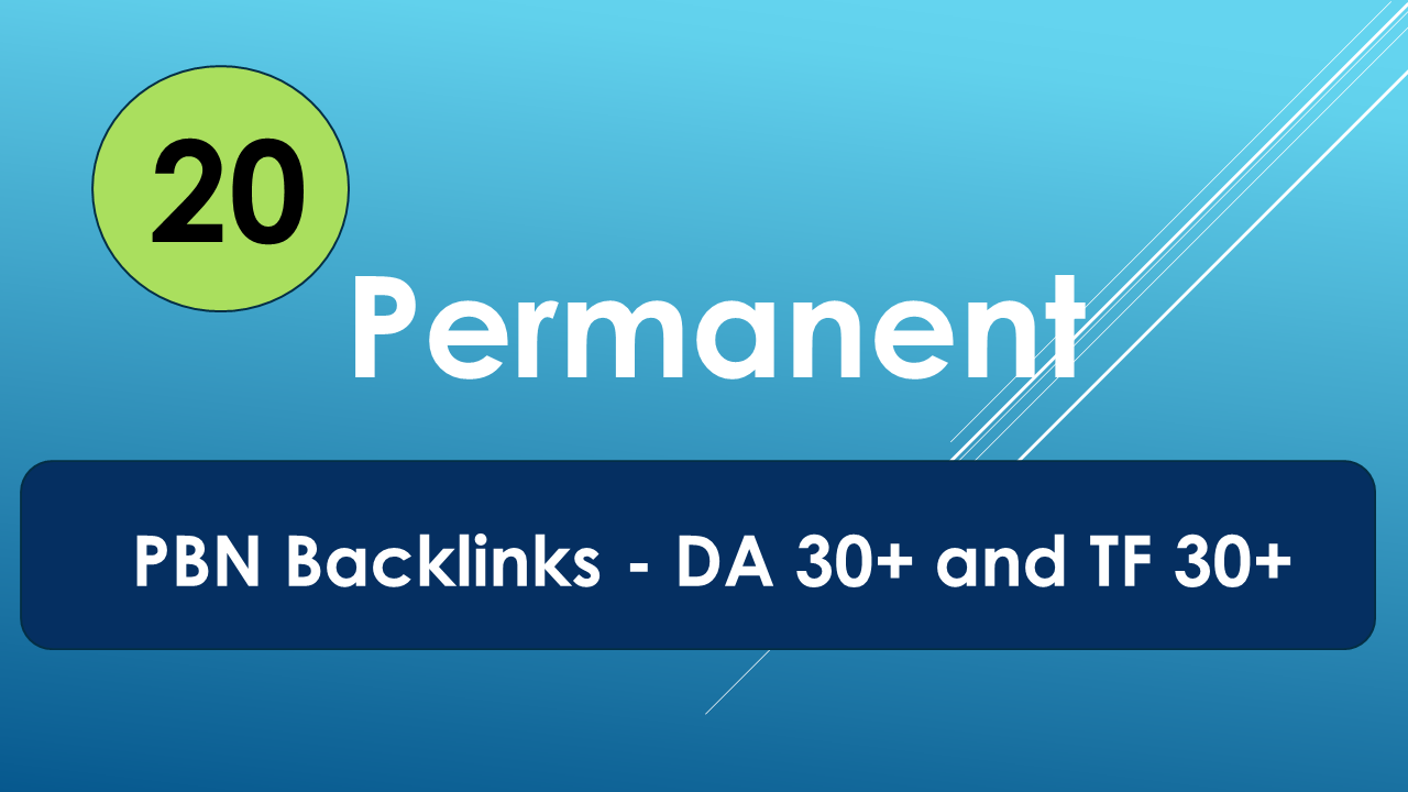Permanent 20 PBN Backlinks - DA 30+ and TF 30+