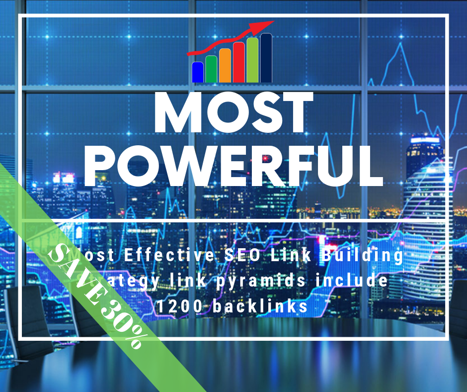 Most Effective SEO Link Building Strategy link pyramids include 1200 backlinks for google ranker