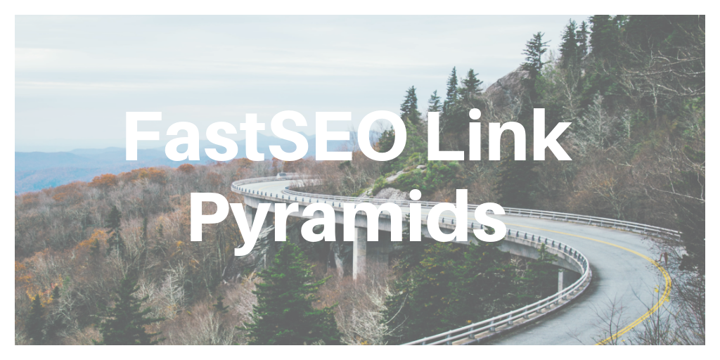 Fastseo Link Pyramid skyrocket Google Ranking Strategy service pack updated