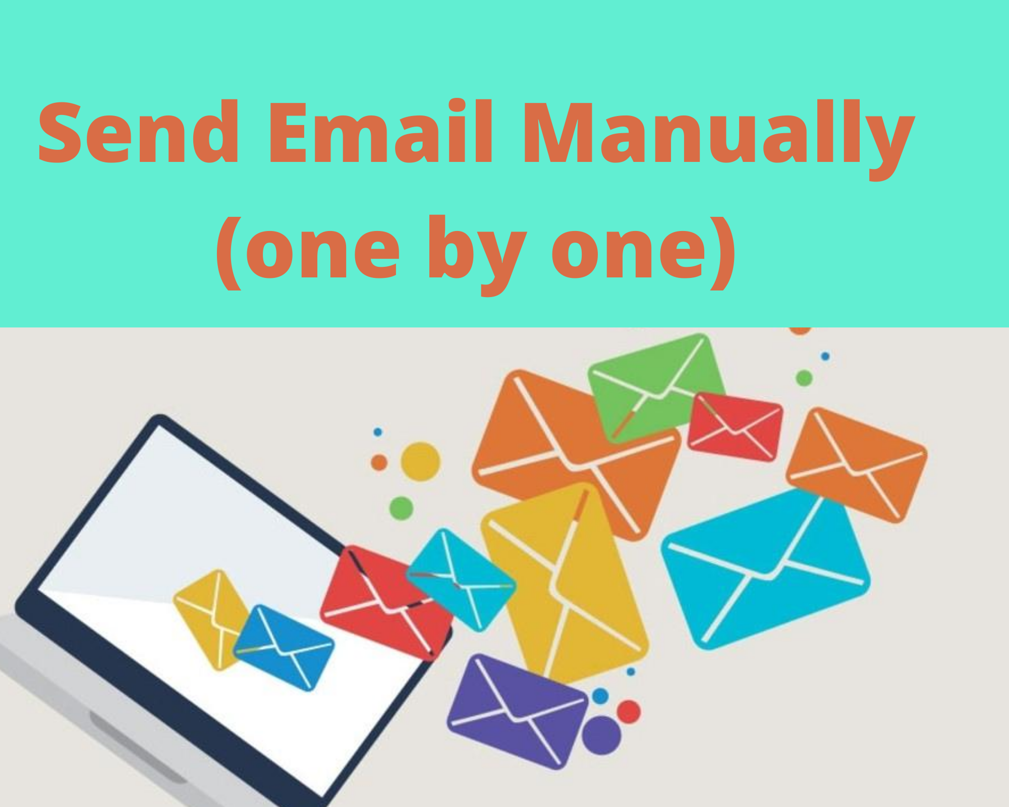 Send emails Manually 1 by 1 Email Marketing