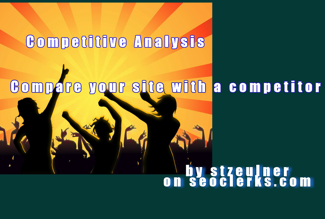 I will compare two websites - Competitive Analysis - for you