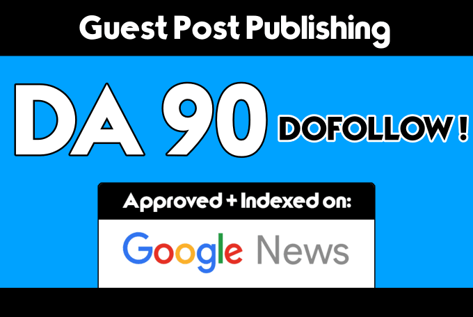 guest post on my da 90 google news blog with dofollow backlink