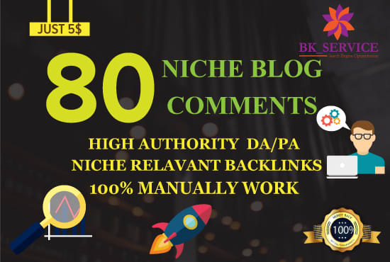 Provide 80 High Quality Niche Relevant Blog Comments Backlinks