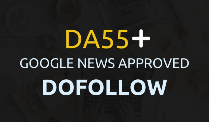 publish on DA 57 my google news approved site with dofollow